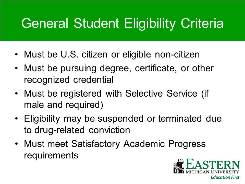 General Student Eligibility Criteria Must be U.S.