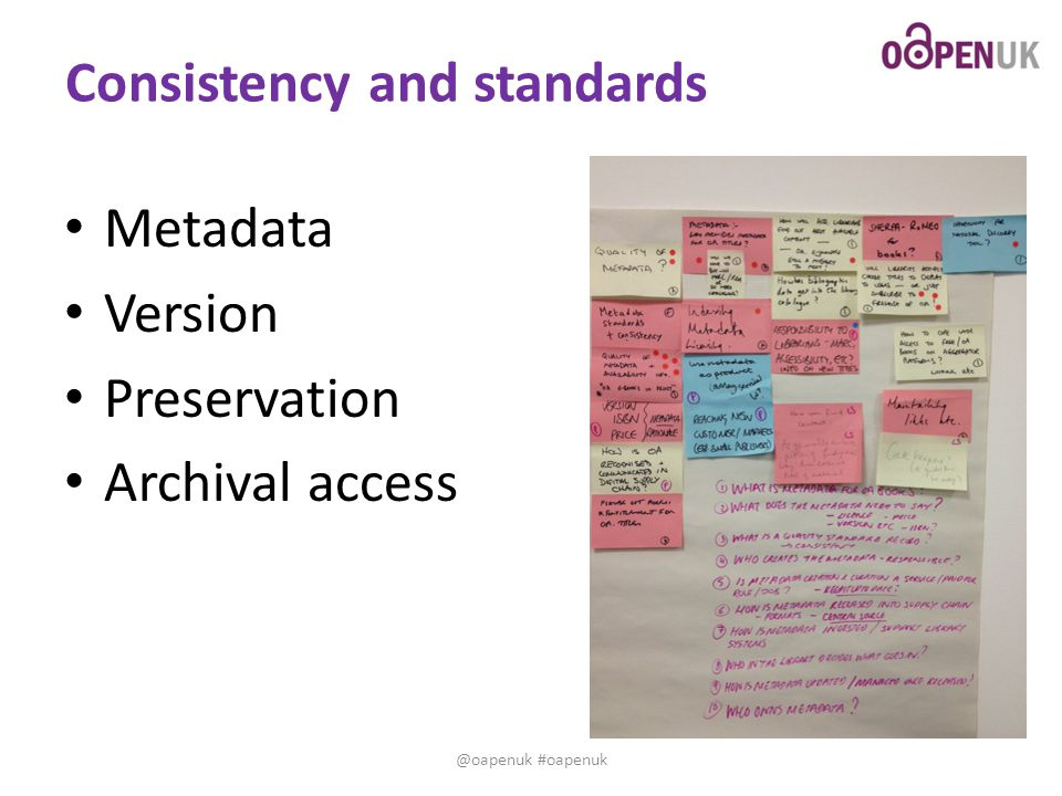 Consistency and standards Metadata Version Preservation Archival access @oapenuk #oapenuk