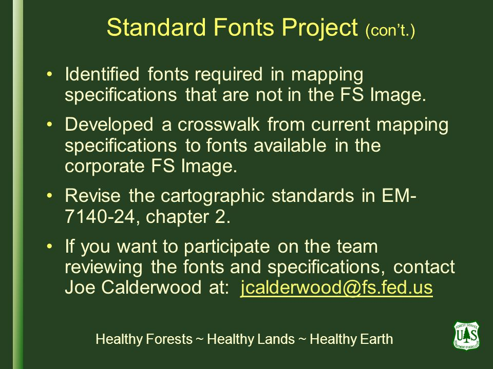 Standard Fonts Project (cont.) Identified fonts required in mapping specifications that are not in the FS Image.