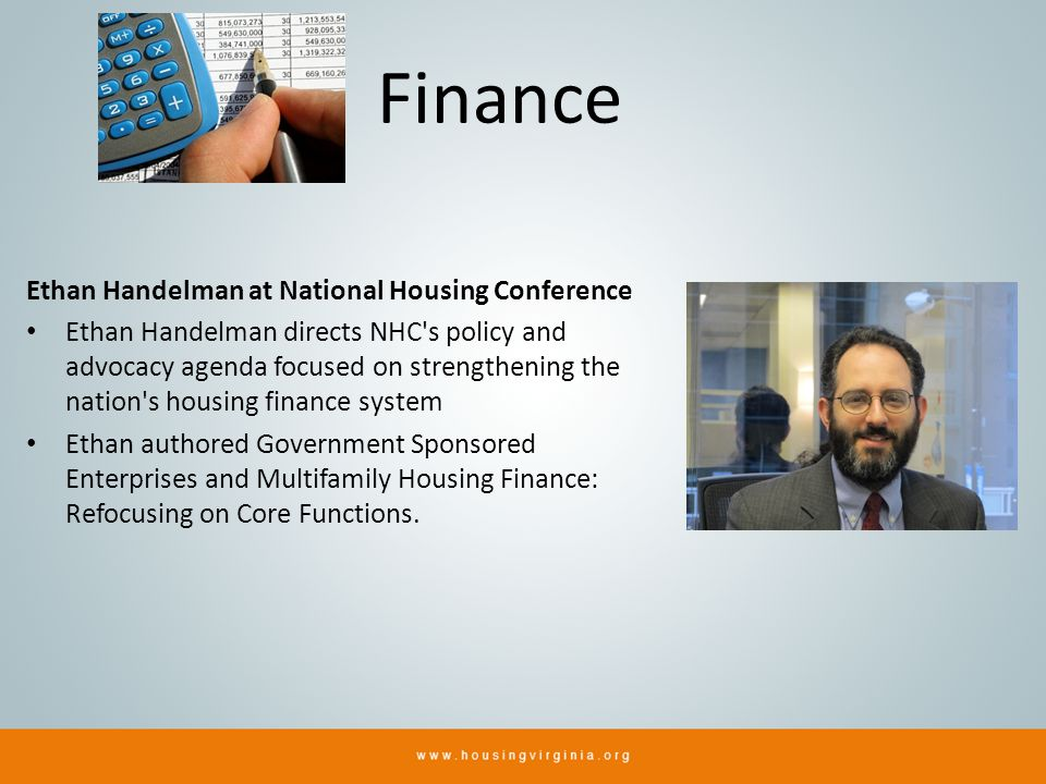 Finance Ethan Handelman at National Housing Conference Ethan Handelman directs NHC's policy and advocacy agenda focused on strengthening the nation's