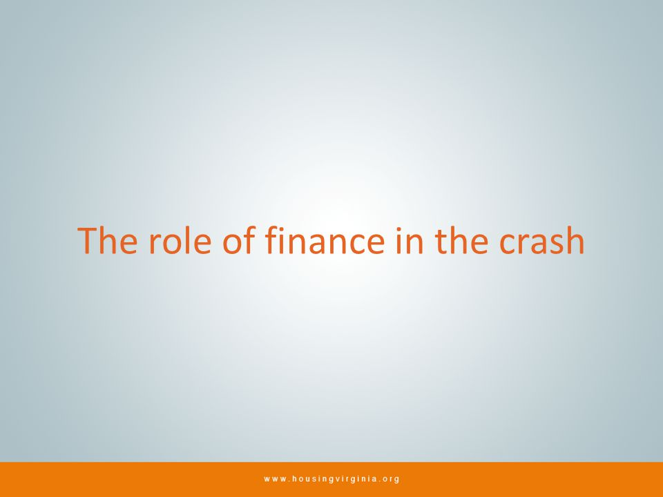 The role of finance in the crash