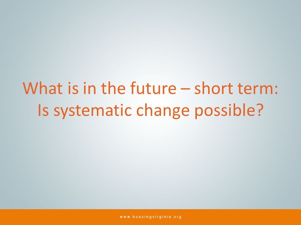 What is in the future – short term: Is systematic change possible