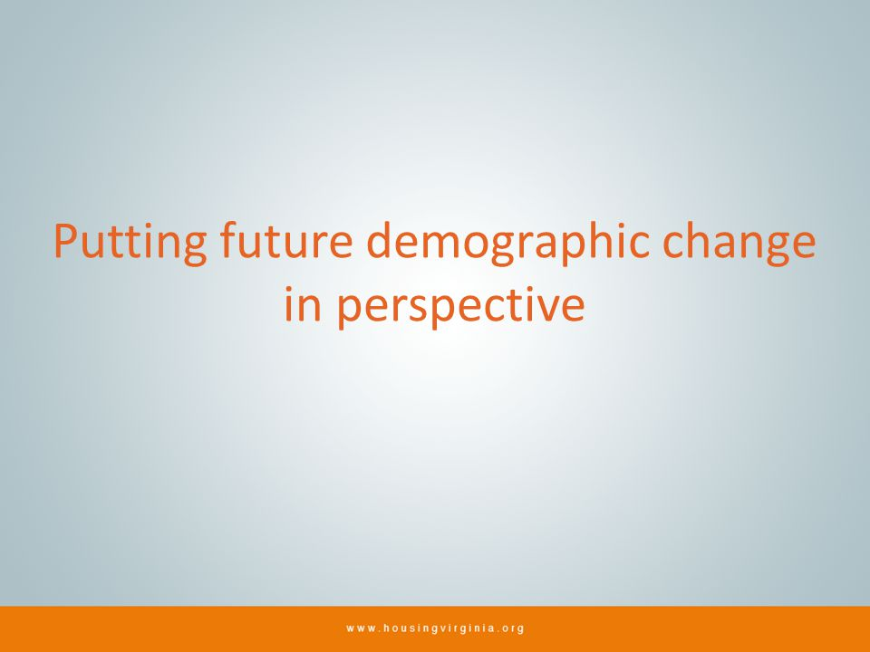 Putting future demographic change in perspective