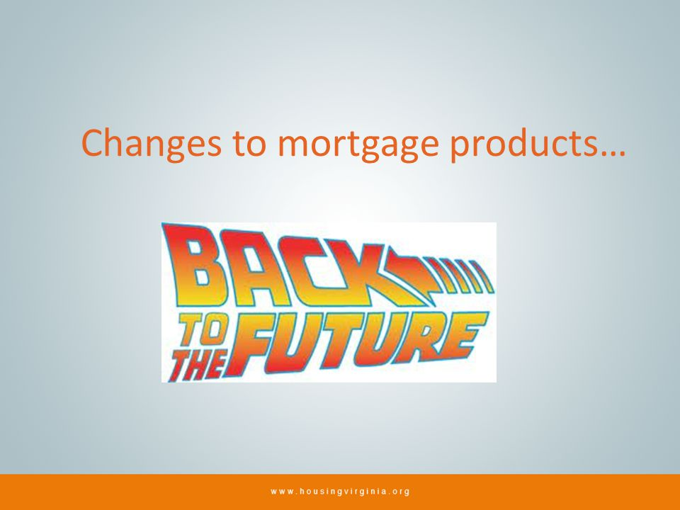 Changes to mortgage products…