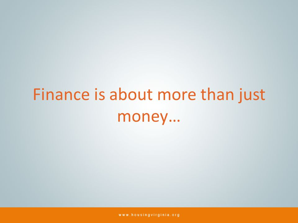 Finance is about more than just money…