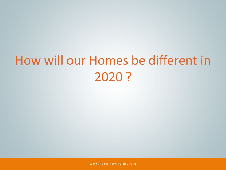 How will our Homes be different in 2020 ?