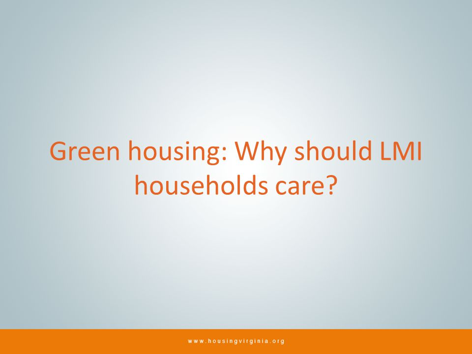 Green housing: Why should LMI households care?