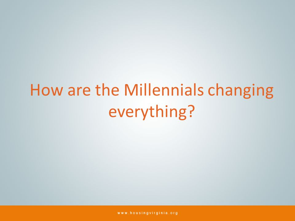 How are the Millennials changing everything?