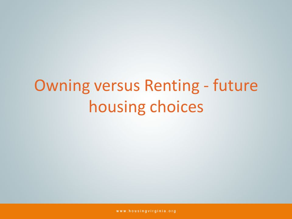 Owning versus Renting - future housing choices