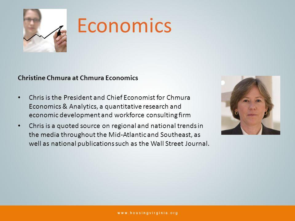 Economics Christine Chmura at Chmura Economics Chris is the President and Chief Economist for Chmura Economics & Analytics, a quantitative research an
