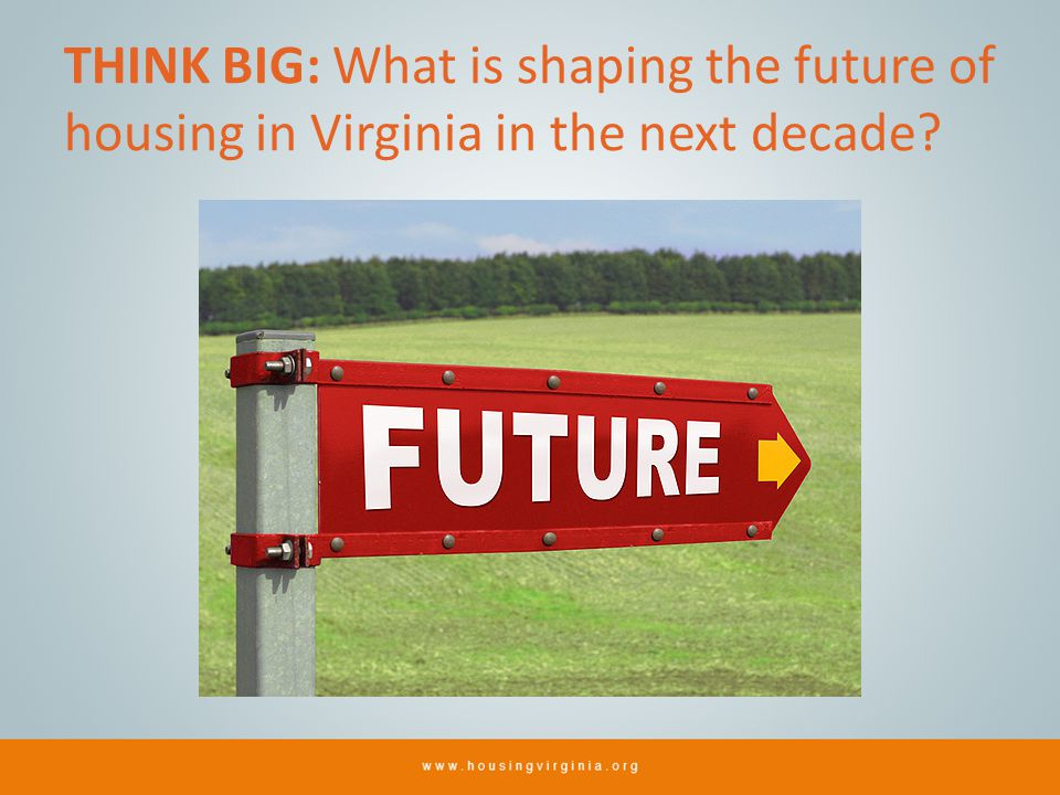 THINK BIG: What is shaping the future of housing in Virginia in the next decade