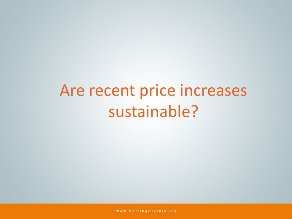 Are recent price increases sustainable
