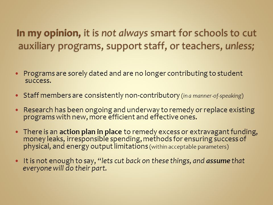 Programs are sorely dated and are no longer contributing to student success. Staff members are consistently non-contributory (in a manner-of-speaking)