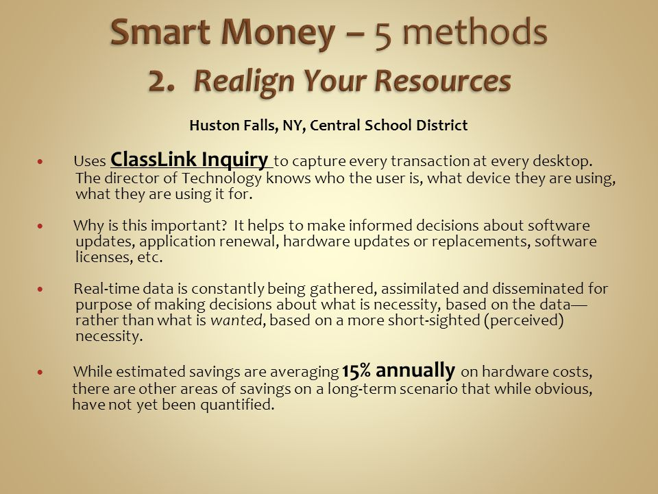 Huston Falls, NY, Central School District Uses ClassLink Inquiry to capture every transaction at every desktop. The director of Technology knows who t