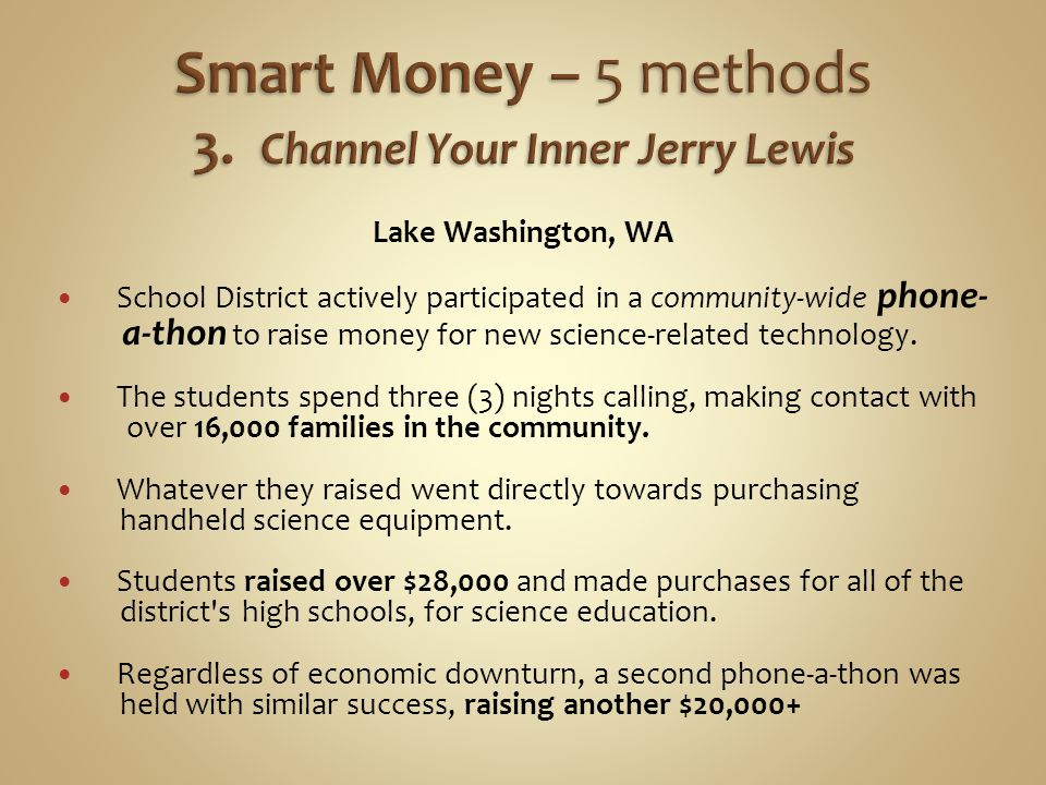 Lake Washington, WA School District actively participated in a community-wide phone- a-thon to raise money for new science-related technology.