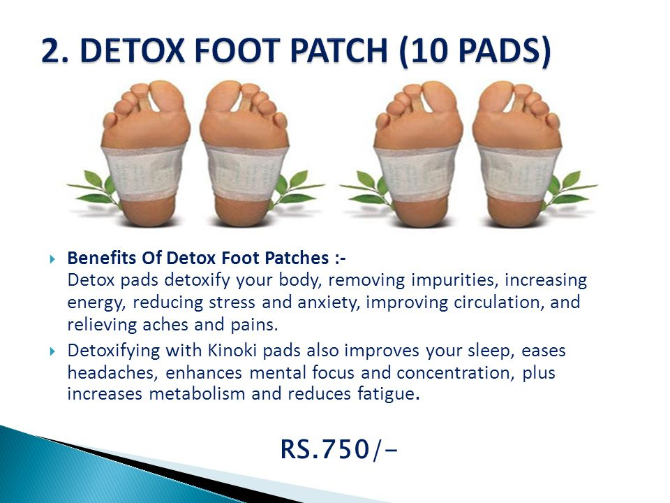 Benefits Of Detox Foot Patches :- Detox pads detoxify your body, removing impurities, increasing energy, reducing stress and anxiety, improving circulation, and relieving aches and pains.