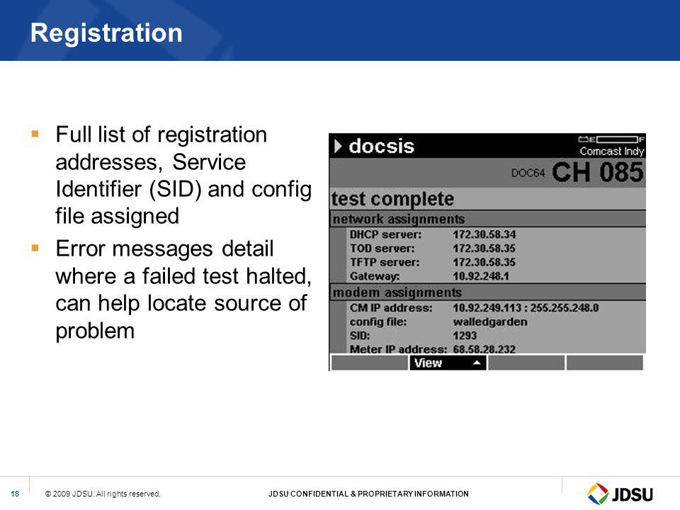 © 2009 JDSU. All rights reserved.JDSU CONFIDENTIAL & PROPRIETARY INFORMATION18 Registration Full list of registration addresses, Service Identifier (S