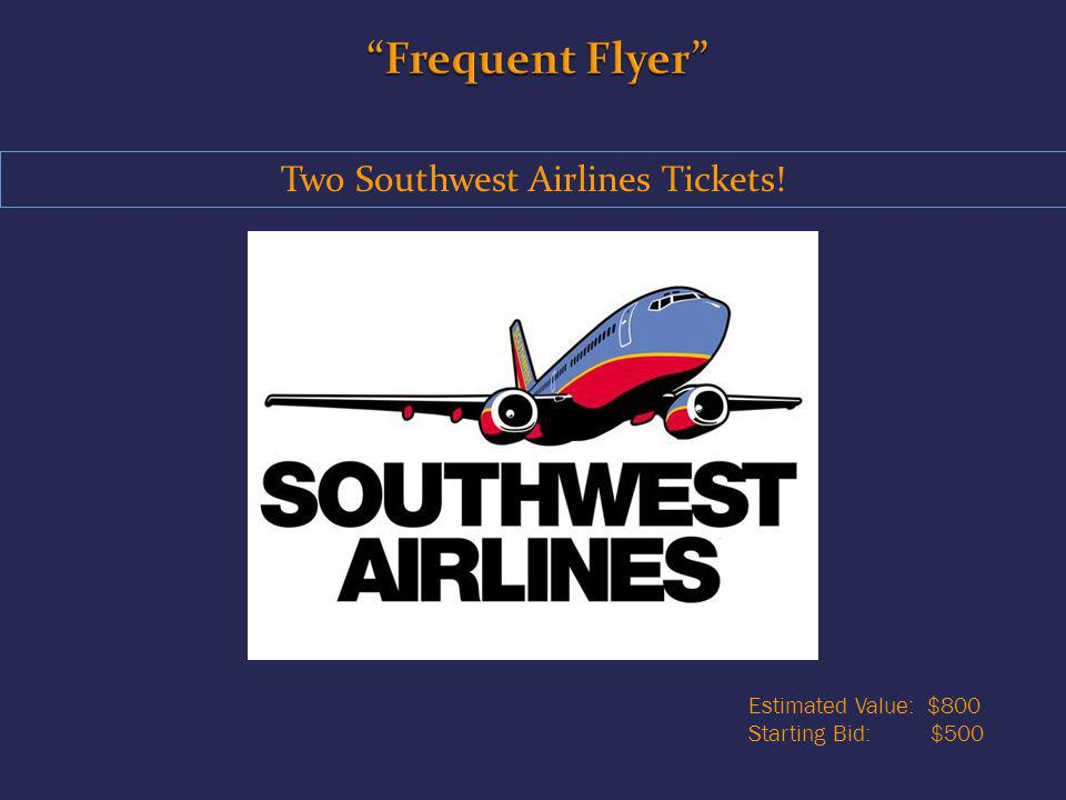 Two Southwest Airlines Tickets! Estimated Value: $800 Starting Bid: $500