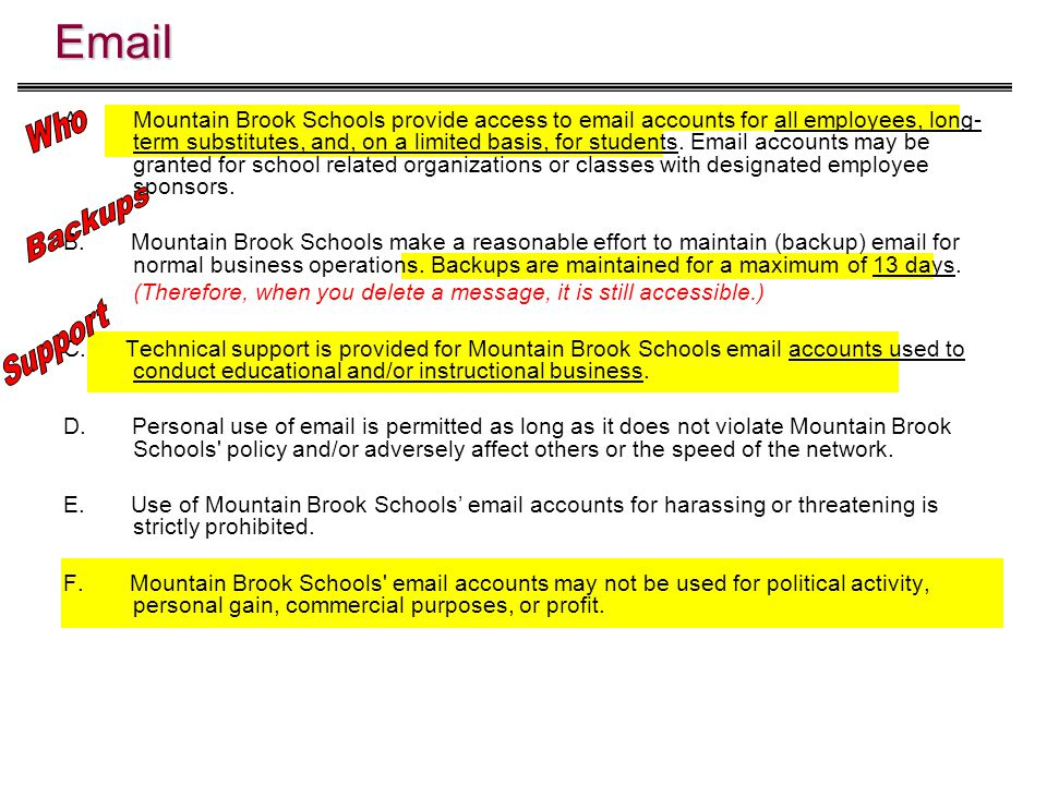 Email A. A.Mountain Brook Schools provide access to email accounts for all employees, long- term substitutes, and, on a limited basis, for students. E