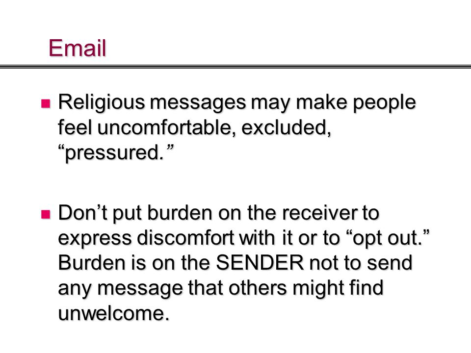 Religious messages may make people feel uncomfortable, excluded, pressured. Religious messages may make people feel uncomfortable, excluded, pressured