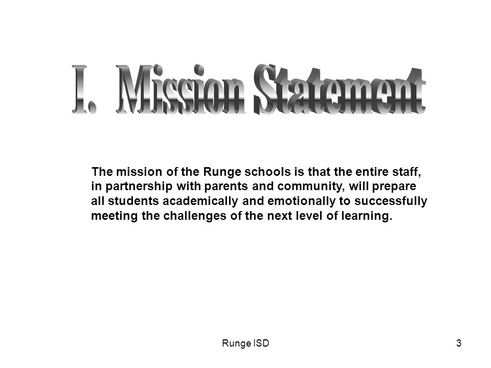Runge HS14 Runge High School Campus Improvement Plan 2010 -2012 District Goal # 1: RISD will earn a TEA accountability rating of Exemplary in 2011 and beyond and meet AYP according to NCLB.