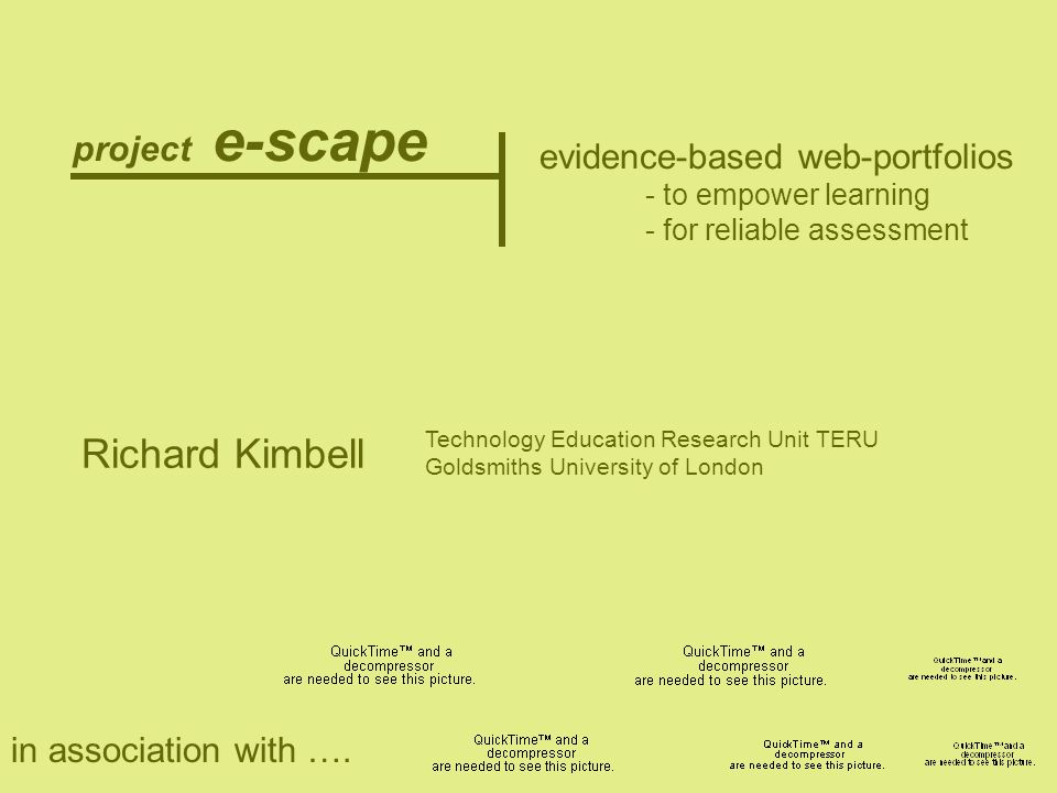 project e-scape Richard Kimbell evidence-based web-portfolios - to empower learning - for reliable assessment in association with ….