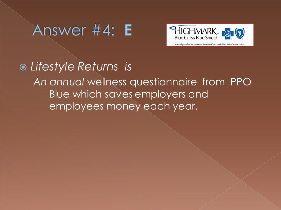 Lifestyle Returns is A. An annual wellness questionnaire from PPO Blue B.