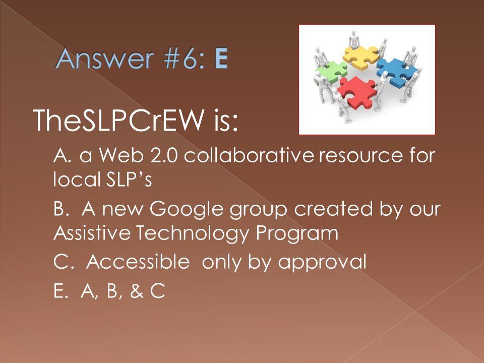 TheSLPCrEW is: A. a Web 2.0 collaborative resource for local SLPs B.
