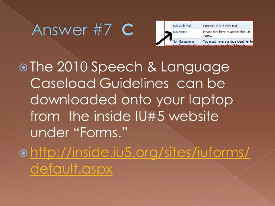 The IU#5 2010 Speech & Language Caseload Guidelines are available : A.