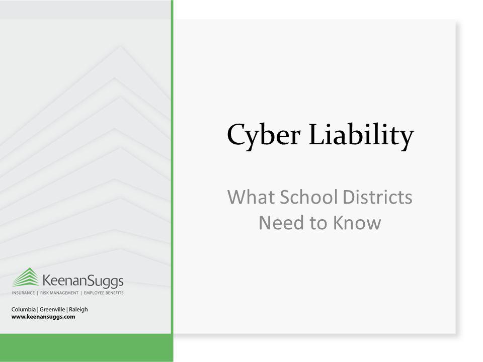 Cyber Liability What School Districts Need to Know