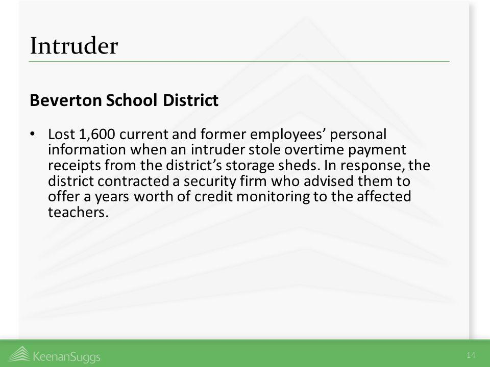 Intruder Beverton School District Lost 1,600 current and former employees personal information when an intruder stole overtime payment receipts from t