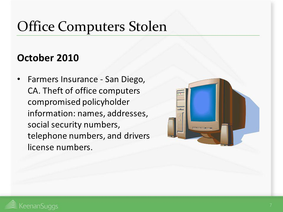 Office Computers Stolen October 2010 Farmers Insurance - San Diego, CA. Theft of office computers compromised policyholder information: names, address