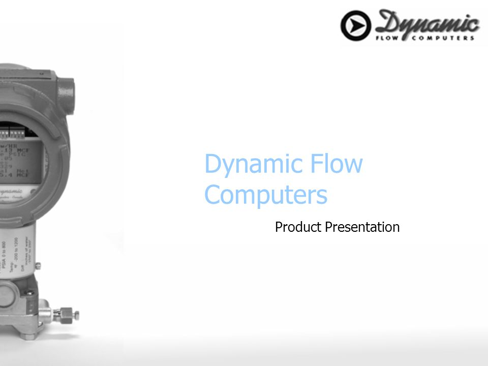 Dynamic Flow Computers Product Presentation