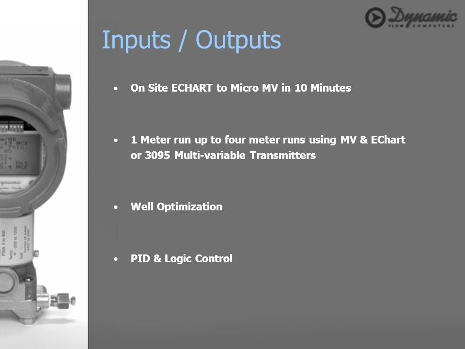 On Site ECHART to Micro MV in 10 Minutes 1 Meter run up to four meter runs using MV & EChart or 3095 Multi-variable Transmitters Well Optimization PID