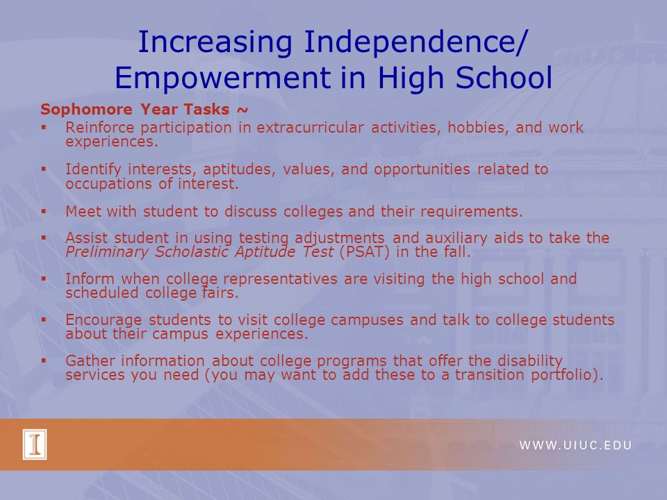 Increasing Independence/ Empowerment in High School Sophomore Year Tasks ~ Reinforce participation in extracurricular activities, hobbies, and work experiences.