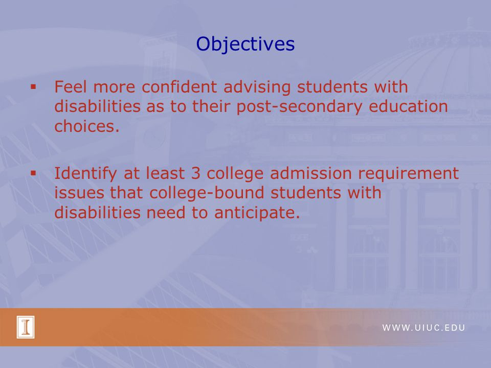 Objectives Identify additional financial aid and scholarship resources for students with disabilities.