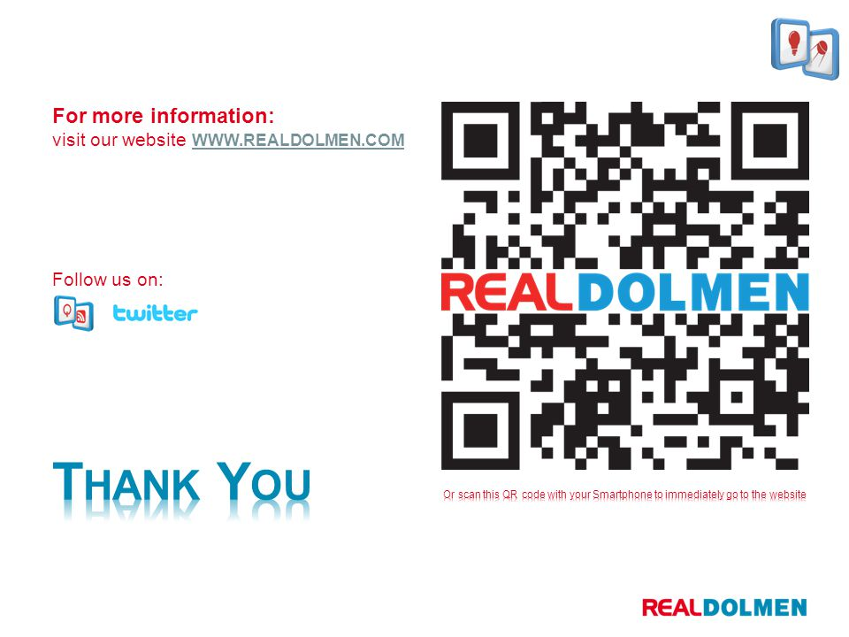 For more information: visit our website WWW.REALDOLMEN.COM Follow us on: