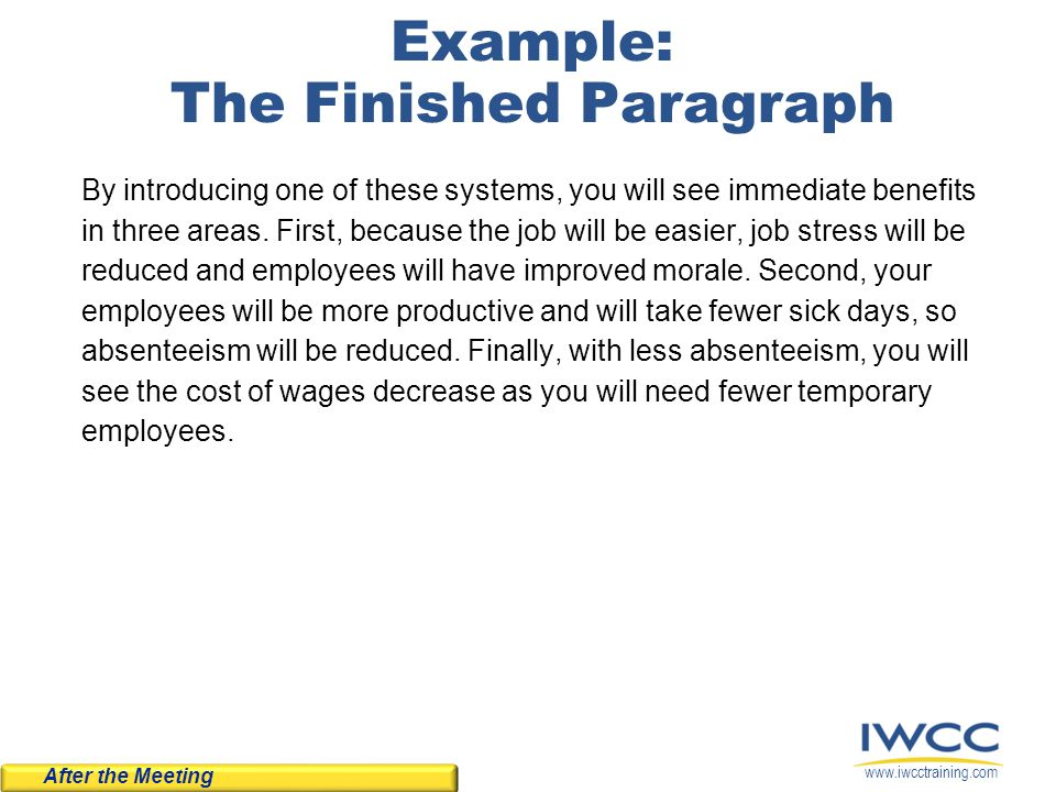 www.iwcctraining.com Example: The Finished Paragraph By introducing one of these systems, you will see immediate benefits in three areas. First, becau