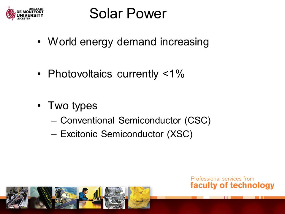 Types of Solar Cell First Generation (CSC) Second Generation (CSC) Third Generation (CSC) Organic (XSC) Hybrid (XSC )