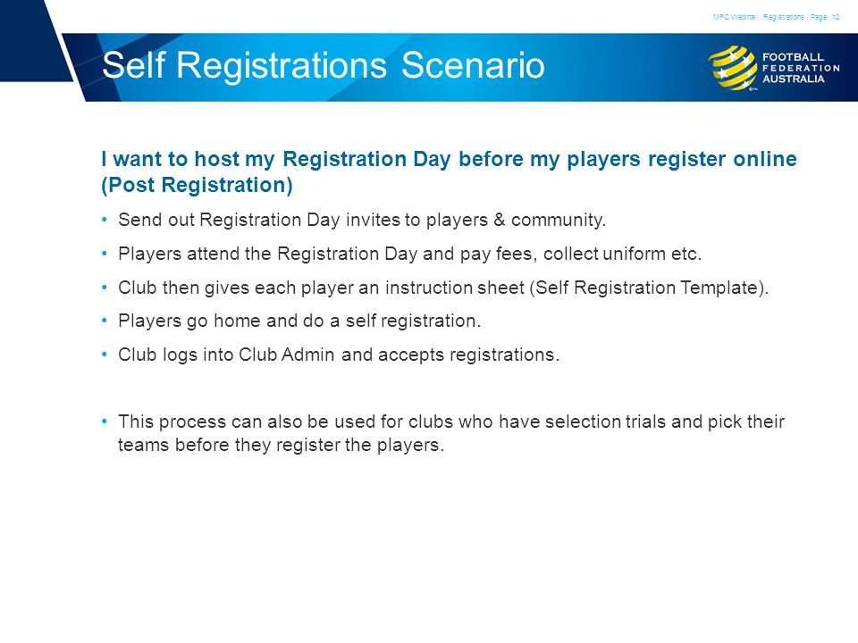 Self Registrations Scenario I want to host my Registration Day before my players register online (Post Registration) Send out Registration Day invites to players & community.