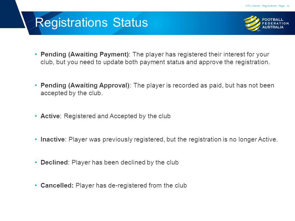 Registrations Status Pending (Awaiting Payment): The player has registered their interest for your club, but you need to update both payment status and approve the registration.