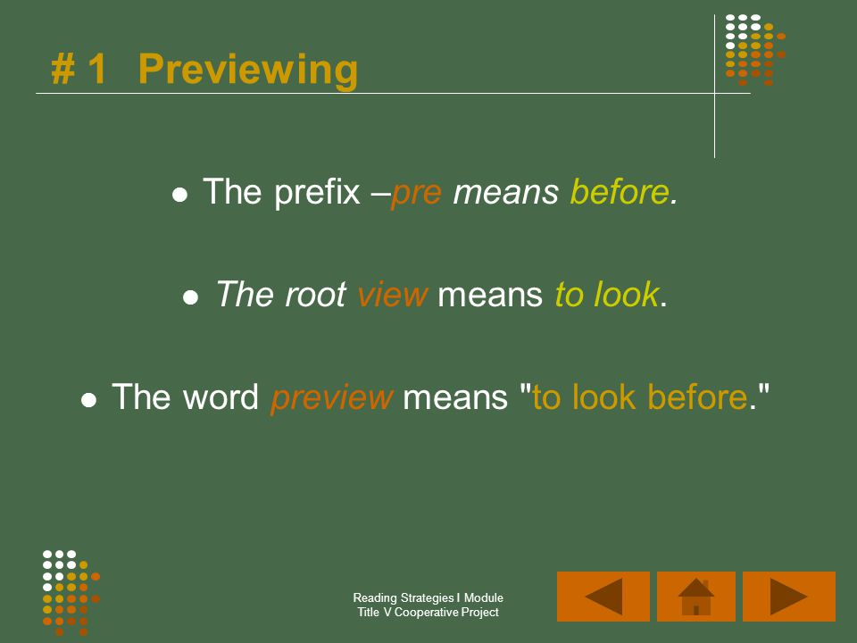 # 1Previewing The prefix –pre means before. The root view means to look. The word preview means