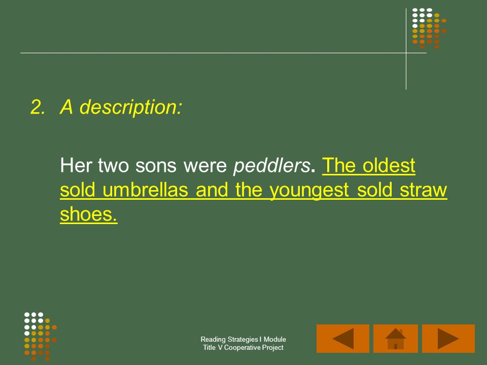 Reading Strategies I Module Title V Cooperative Project 2.A description: Her two sons were peddlers. The oldest sold umbrellas and the youngest sold s