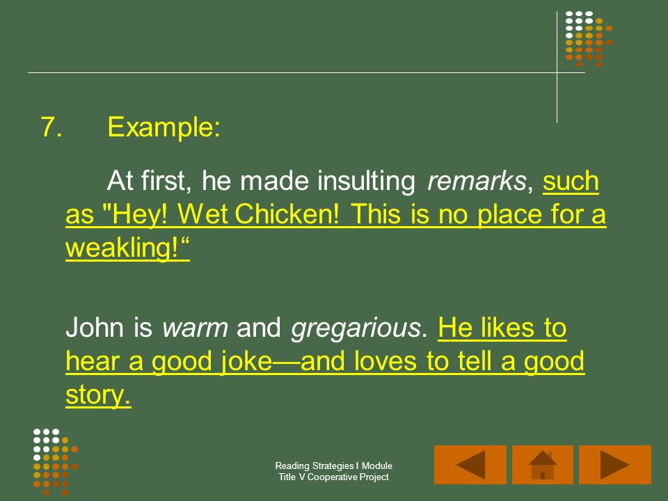 Reading Strategies I Module Title V Cooperative Project 7.Example: At first, he made insulting remarks, such as