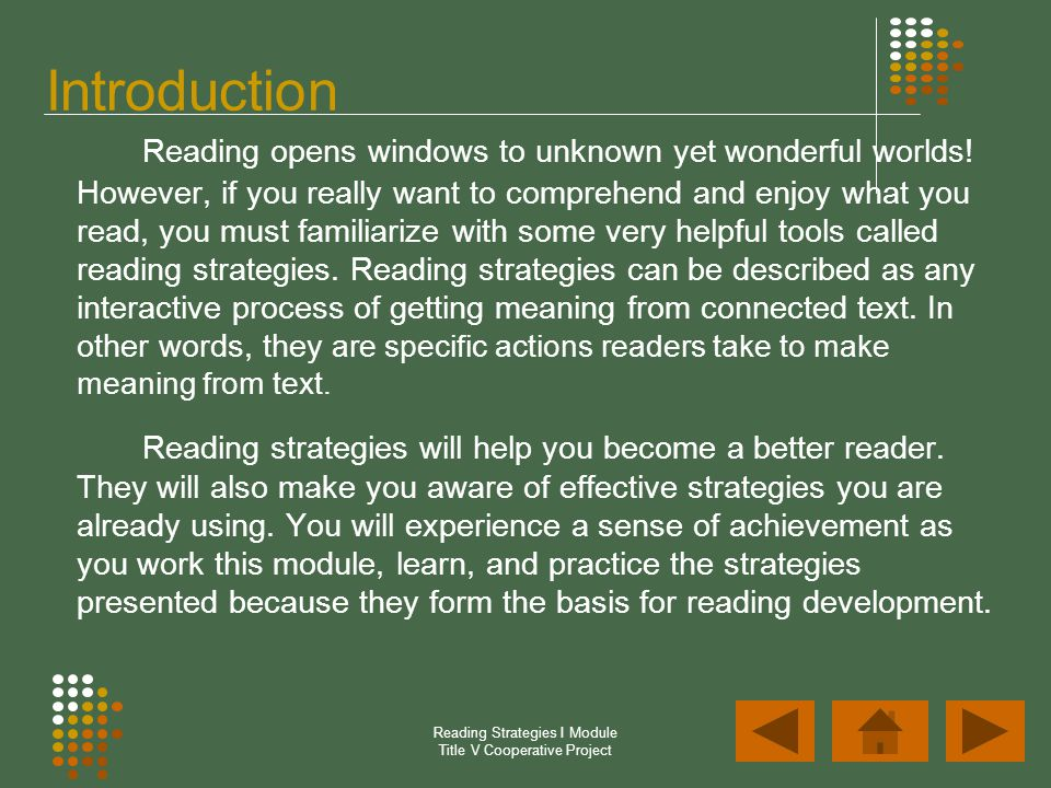 Reading Strategies I Module Title V Cooperative Project Introduction Reading opens windows to unknown yet wonderful worlds! However, if you really wan