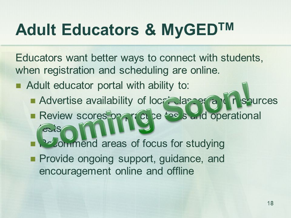 Adult Educators & MyGED TM Educators want better ways to connect with students, when registration and scheduling are online.