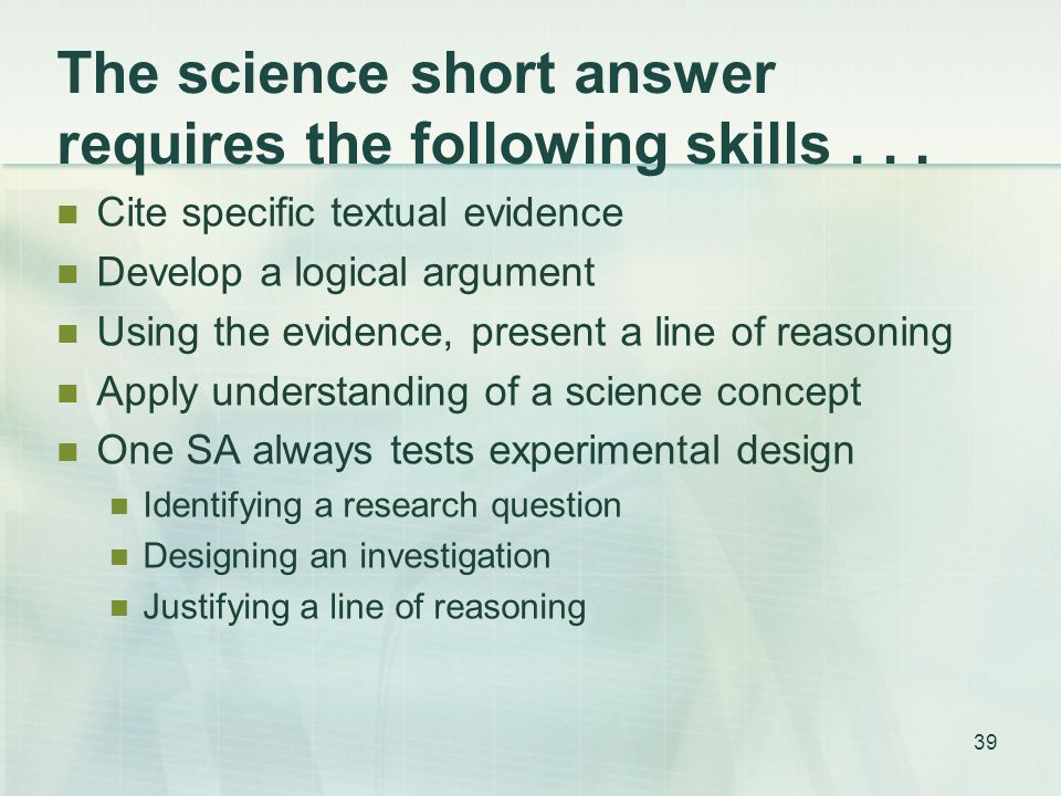 The science short answer requires the following skills...