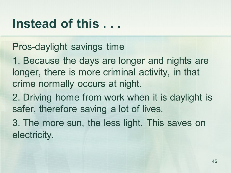 Instead of this... Pros-daylight savings time 1.