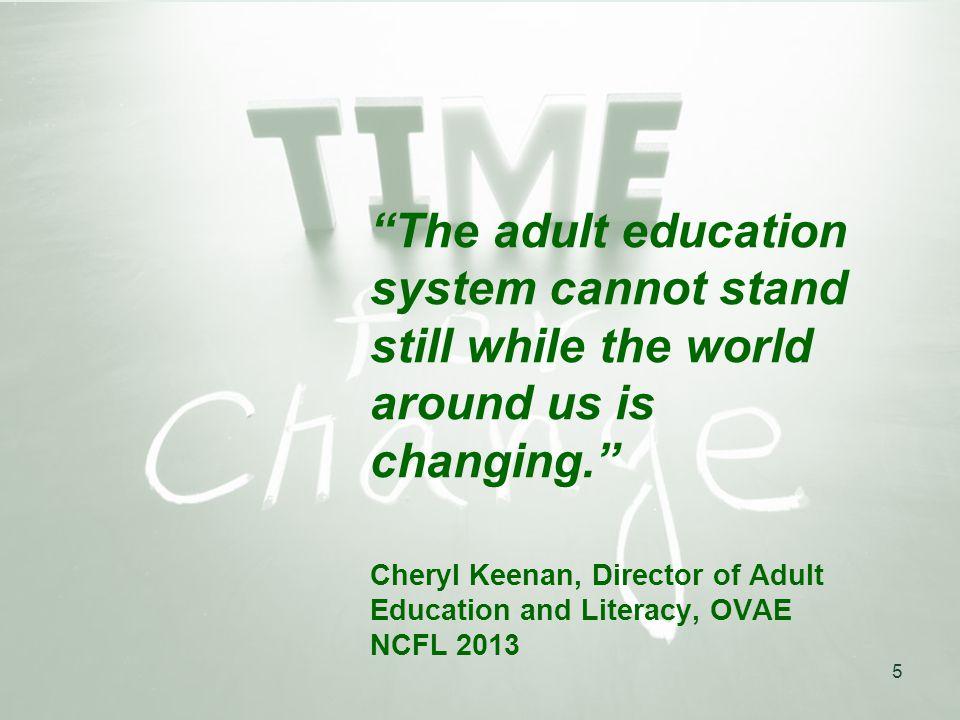 The adult education system cannot stand still while the world around us is changing.