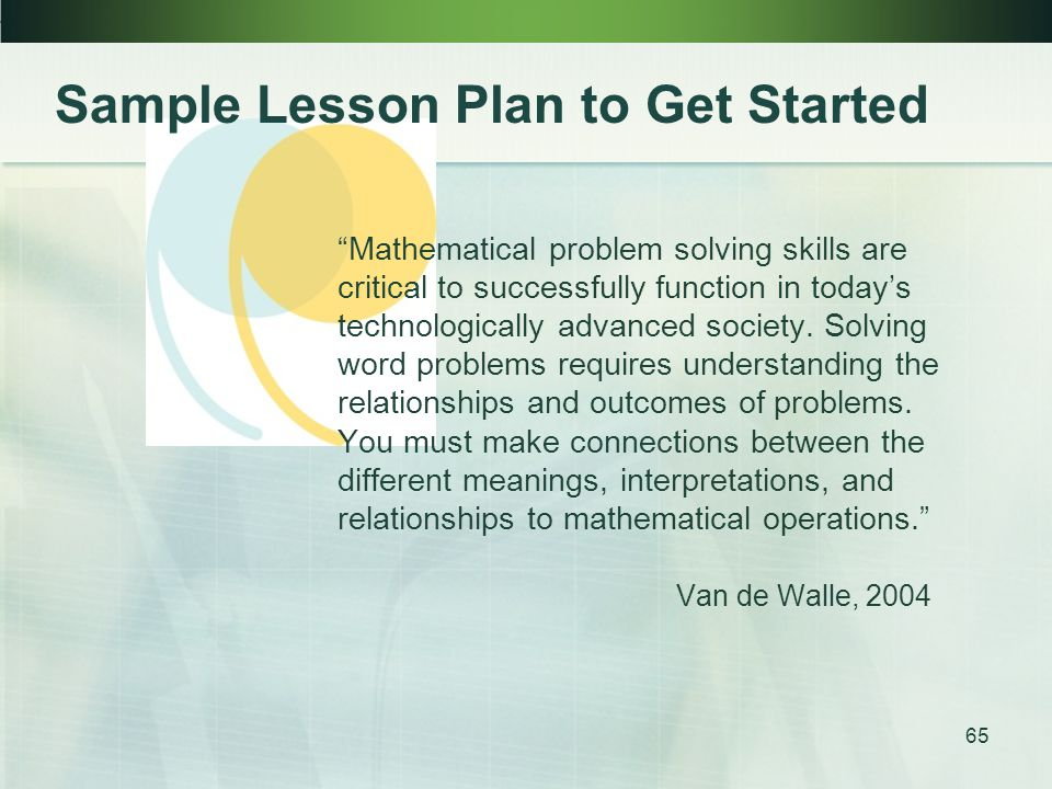 65 Mathematical problem solving skills are critical to successfully function in todays technologically advanced society.